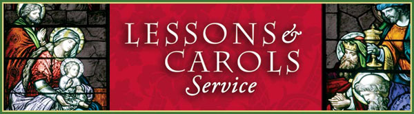 Christmas Eve Lessons & Carols